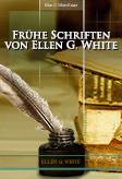 Frühe Schriften von Ellen G. White