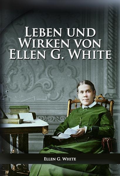 Leben und Wirken von Ellen G. White