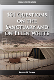 101 Questions on the Sanctuary and on Ellen White