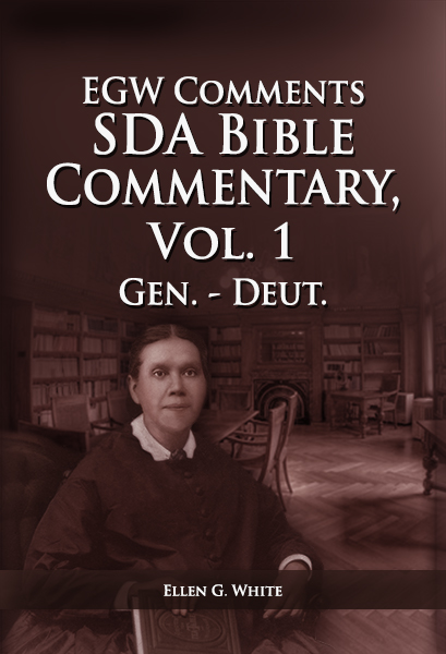 SDA Bible Commentary, vol. 1 (EGW)