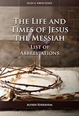 The Life and Times of Jesus the Messiah—List of Abbreviations