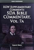 SDA Bible Commentary, vol. 7A (EGW)